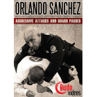 Aggressive Attacks and Guard Passes-Orlando Sanchez