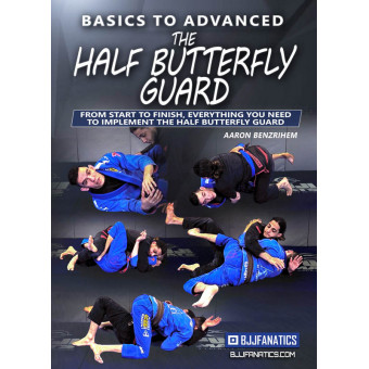 Basics To Advanced The Half Butterfly Guard by Aaron Benzrihem