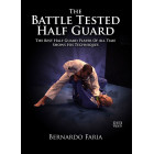 Battle Tested Half-Guard-Bernardo Faria