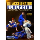 BJJ Accelerator Blueprint-Stephen Whittier