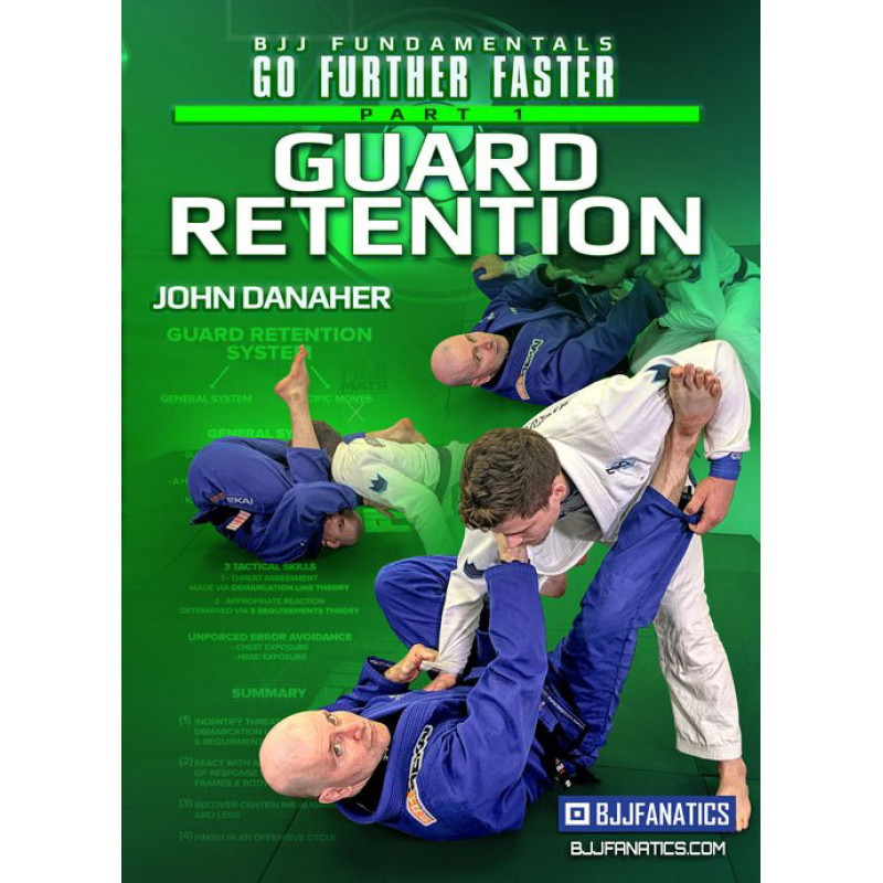 BJJ Fundamentals-Go Further Faster-Guard Retention Part 1