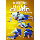 BJJ Fundamentals-Go Further Faster-Half Guard Part 1-John Danaher