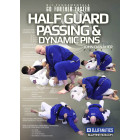 BJJ Fundamentals Go Further Faster Half Guard Passing and Dynamic Pins by John Danaher