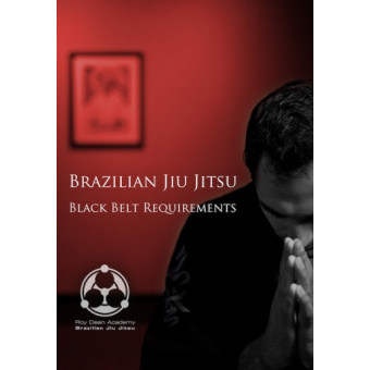 Brazilian Jiu Jitsu Black Belt Requirements-Roy Dean
