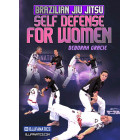Brazilian Jiu Jitsu Self-Defense For Women by Deborah Gracie