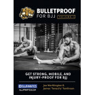 Bulletproof For BJJ by Joe Worthington and James Tomlinson