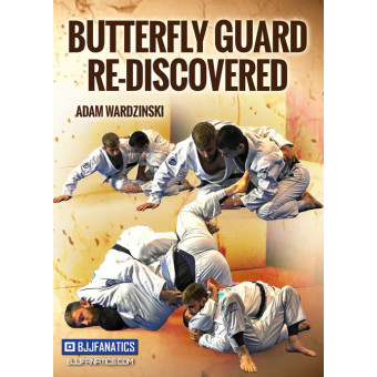 Butterfly Guard Re-discovered 4 Volume-Adam Wardzinski