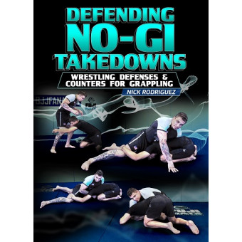 Defending No Gi Takedowns by Nick Rodriguez