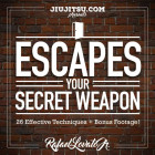 Escapes Your Secret Weapon by Rafael LoVato Jr.
