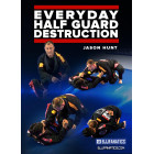 Everyday Half Guard Destruction By Jason Hunt