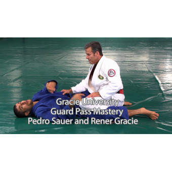 Gracie University-Guard Pass Mastery-Master Pedro Sauer and Rener Gracie