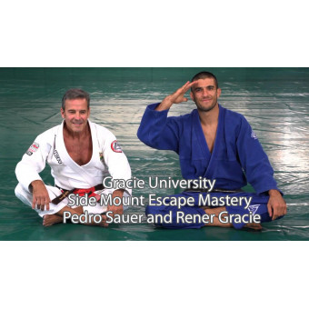 Gracie University-Side Mount Escape Mastery-Master Pedro Sauer and Rener Gracie