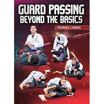Guard Passing Beyond The Basics by Thomas Lisboa