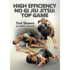 High Efficiency Nogi Jiu Jitsu Top Game-Yuri Simoes
