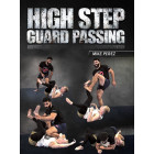 High Step Guard Passing by Mike Perez