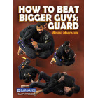 How to Beat Bigger Guys Guard-Bruno Malfacine
