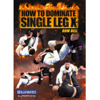 How To Dominate Single Leg X by Dominique Bell