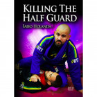 Killing The Half Guard-Fabio Holanda
