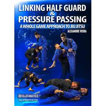 Linking Half Guard And Pressure Passing Alexandre Vieira