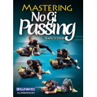 Mastering No Gi Passing by Travis Stevens