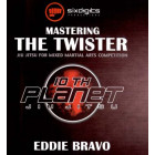 Mastering The Twister-Eddie Bravo