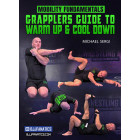 Mobility Fundamentals Grapplers Guide To Warm Up and Cool Down by Michael Sergi