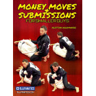 Money Moves and Submissions For Small Guys by Kristian Woodmansee