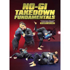 No Gi Takedown Fundamentals by Andre Galvao