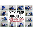 Non Stop Jiu Jitsu 4 DVD set Stephan Kesting and Brandon Mullins