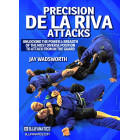 Precision De La Riva Attacks by Jay Wadsworth