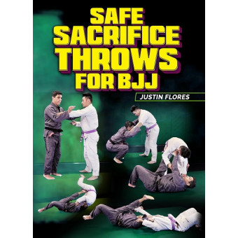 Safe Sacrifice Throws For BJJ by Justin Flores