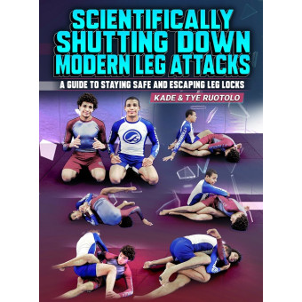 Scientifically Shutting Down Modern Leg Attacks by Kade and Tye Ruotolo