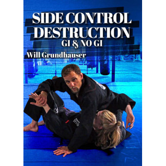 Side Control Destruction Gi and Nogi-Will Grundhauser 2 DVD Set