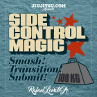 Side Control Magic by Rafael Lovato Jr.