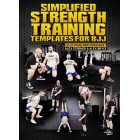 Simplified Strength Training Templates For BJJ by Alex Sterner and Alex Bryce