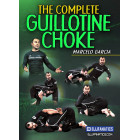 The Complete Guillotine Choke by Marcelo Garcia