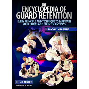 The Encyclopedia of Guard Retention by Lucas Valente