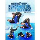 The Mirroring Principle Fundamental Self Defense by Wim Deputter