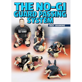The NoGi Guard Passing System by Troy Manning