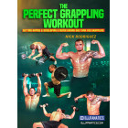 The Perfect Grappling Workout by Nick Rodriguez