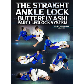 The Straight Ankle Lock Butterfly Ashi Part 1: Leglock System by Mikey Musumeci