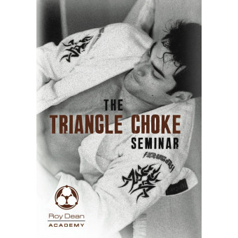 The Triangle Choke Seminar-Roy Dean