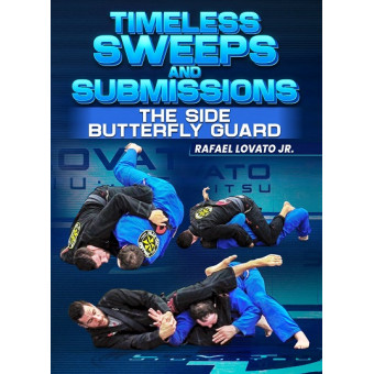Timeless Sweeps And Submissions The Side Butterfly Guard by Rafael Lovato Jr