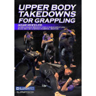 Upper Body Takedowns for Grappling-Adam Wheeler