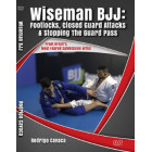 Wiseman BJJ-Footlocks,Closed Guard Attacks and Stopping The Guard Pass-Rodrigo Cavaca