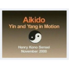 Aikido-Yin and Yang in Motion-Sensei Henry Kono