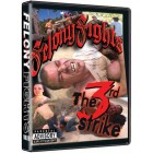 Felony Fights 3-The 3rd Strike