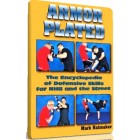 ARMOR PLATED-The Encyclopedia of Defensive Skills for NHB and the Street-Mark Hatmaker