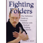 Fighting Folders-The Definitive Guide to Personal Defense with Tactical Folding Knives-Michael Janich