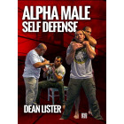 Alpha Male Self Defense by Dean Lister